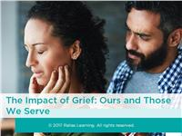 The Impact of Grief: Ours and Those We Serve
