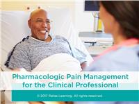 Pharmacologic Pain Management for the Clinical Professional