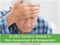 ELNEC Geriatric Module 4: Pain Assessment & Management
