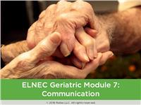 ELNEC Geriatric Module 7: Communication