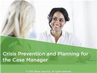 Crisis Prevention and Planning for the Case Manager