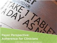Payer Perspective: Adherence for Clinicians