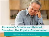 Alzheimer's Disease and Related Disorders: The Physical Environment
