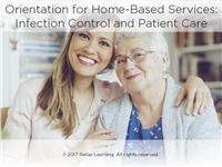 Orientation for Home-Based Services: Infection Control and Patient Care