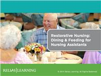 Restorative Programs: Dining and Feeding for Nursing Assistants