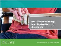 Restorative Nursing: Mobility for Nursing Assistants